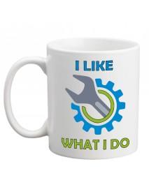 Cană - I like what I do