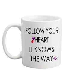 Cană - Follow your heart
