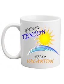 Cană - Goodbye tension , hello vacantion