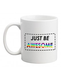 Cană - Just be awesome