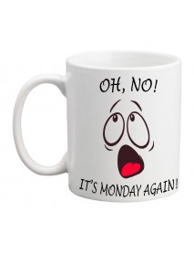 Cană - Oh no it is monday again