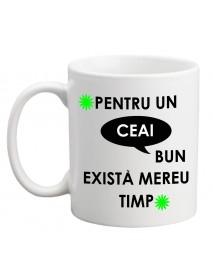 Cană - Pentru un ceai bun există mereu timp