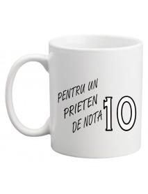 Cană - Pentru un prieten de nota 10