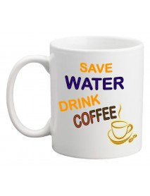 Cană - Save water drink cofee