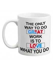 Cană - The only way to do great work is to love what you do