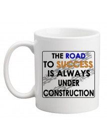 Cană - Theroad to-success is always under construction