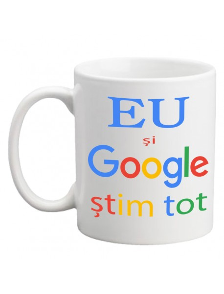 Cană personalizată - Eu ți google știm tot