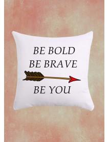 Pernă pătrată personalizată - Be bold, be brave be you