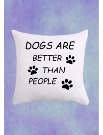 Pernă pătrată alba - Dogs are better than people