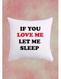 Pernaă pătrată personalizată - If you love me let me sleep