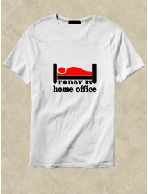 Tricou personalizat alb - Today is home office
