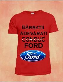 tricou personalizat rosu - Barbatii adevarati conduc ford
