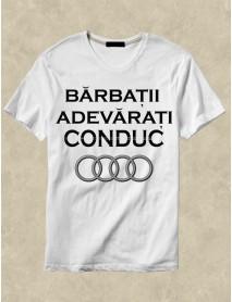 Tricou personalizat alb - Bărbații adevărați conduc Audi